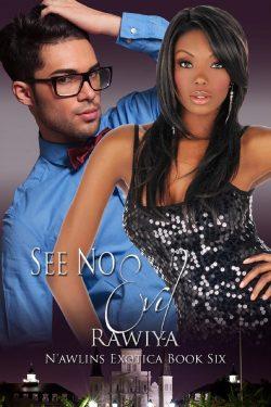 See No Evil - Rawiya - N'awlins Ecotica