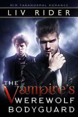 The Vampire's Werewolf Bodyguard - Liv Rider