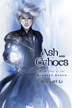 Ash and Echoes - Augustus Li - Blessed Epoch