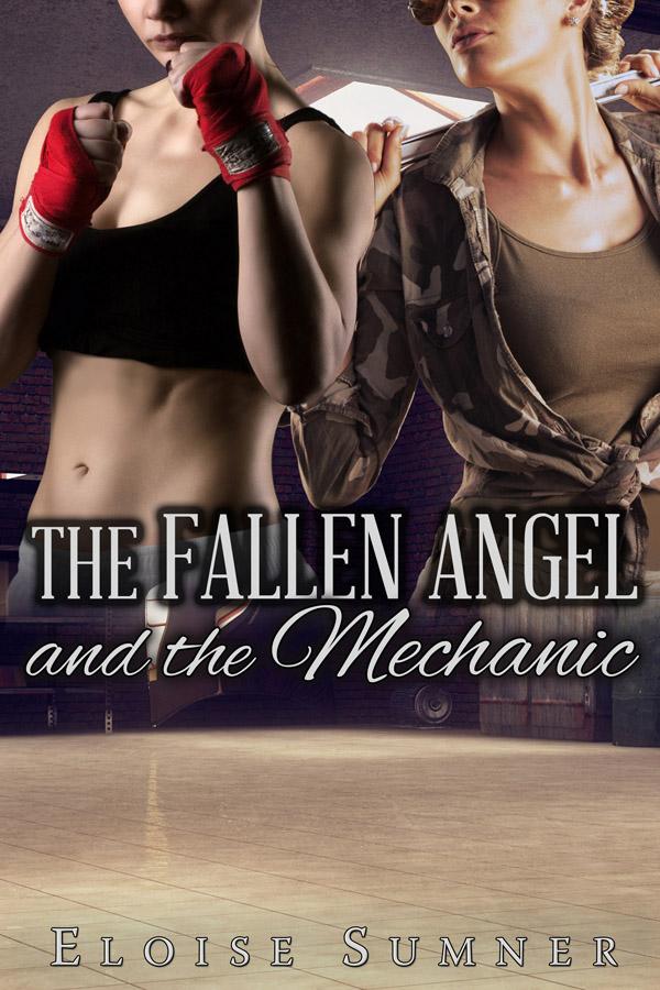 The Fallen Angel and the Mechanic - Eloise Sumner
