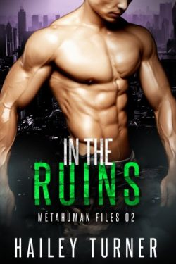 In the Ruins - Hailey Turner - Metahuman Files