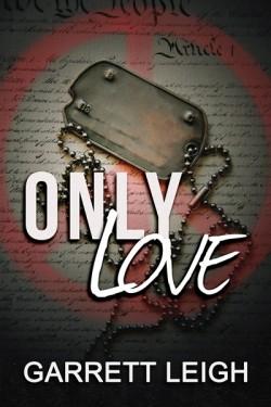 Only Love - Garrett Leigh