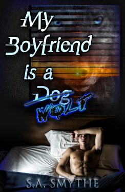 My Boyfriend is a Dog - Wolf - S.A. Smythe