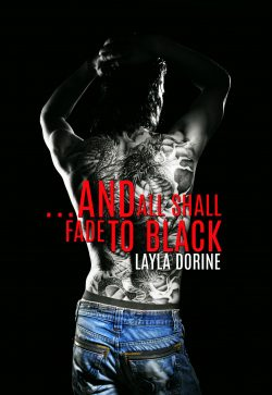 ...And All Shall Fade to Black - Layla Dorine