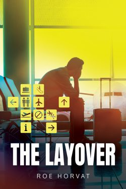 The Layover - Roe Horvat