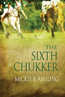 The Sixth Chukker - Mickie B. Ashling