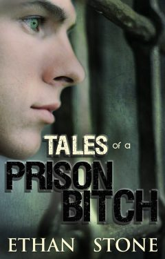 Tales of a Prison Bitch - Ethan Stone