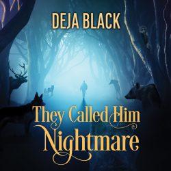 They Called Him Nightmare - Deja Black