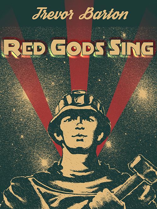 Red Gods Sing - Trevor Barton