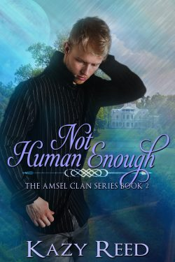 Not Human Enough - Kazy Reed - Amsel Clan