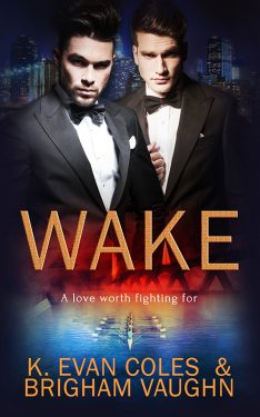 Wake - K. Evan Coles and Brigham Vaughn