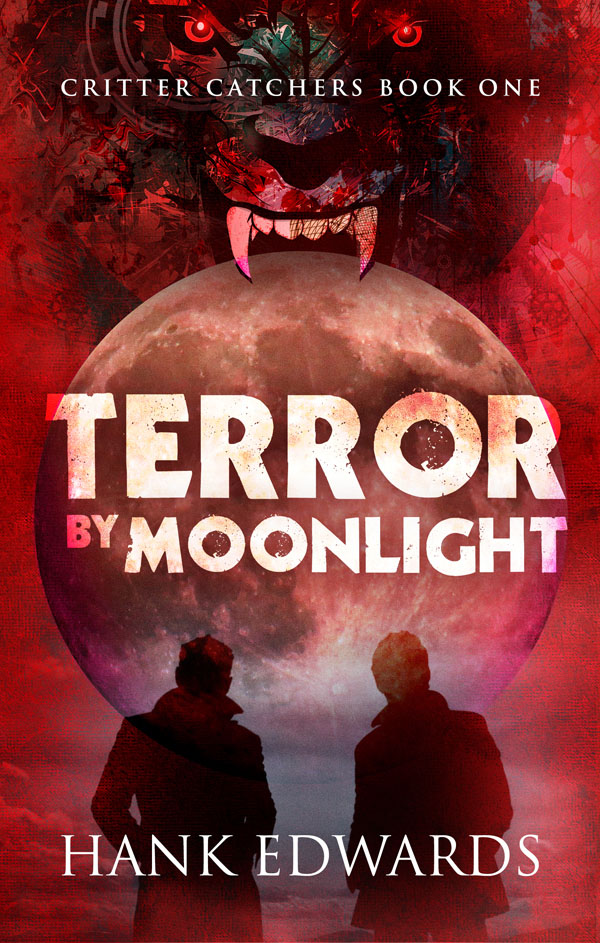 Terror by Moonlight - Hank Edwards - Critter Catchers