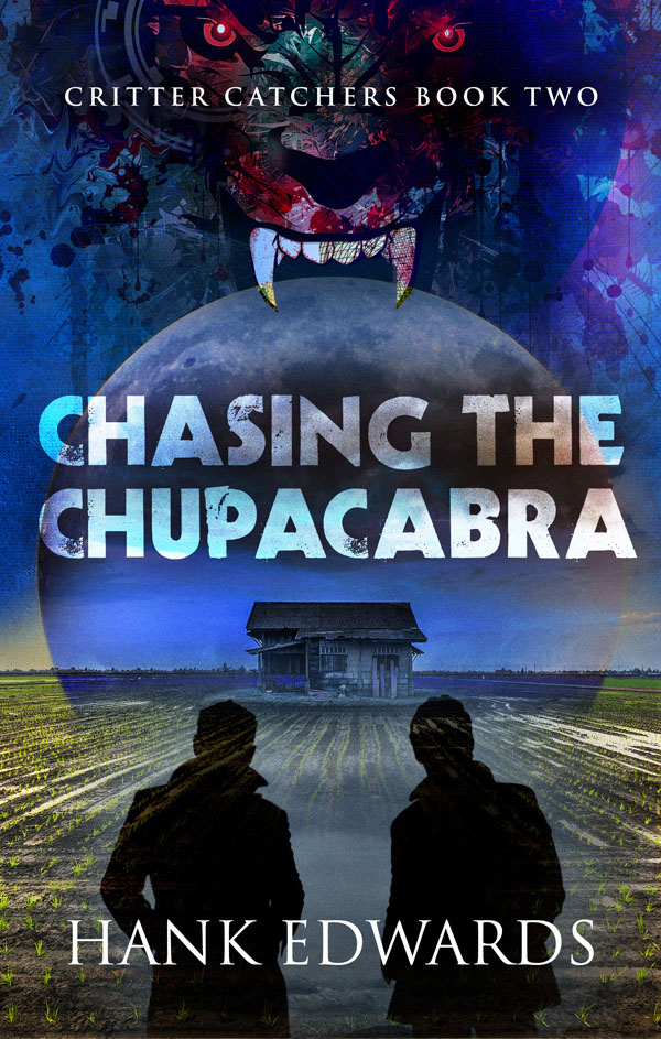 Chasing the Chupacabra - Hank Edwards - Critter Catchers