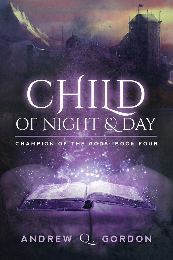Child of Night and Day - Andrew Q. Gordon - Champion of the Gods