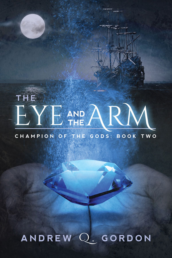 Eye and the Arm - Andrew Q. Gordon - Champion of the Gods