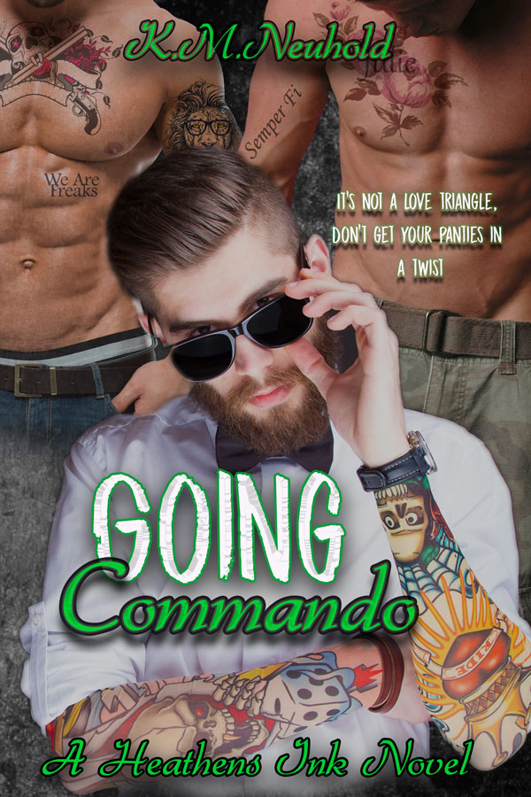 Going Commando - K.M. Neuhold - Heathens Ink
