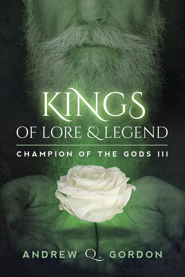 Kings of Lore and Legend - Andrew Q. Gordon - Champion of the Gods