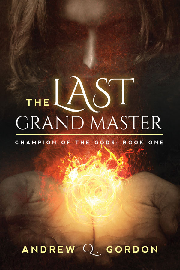 The Last Grand Master - Andrew Q. Gordon - Champion of the Gods
