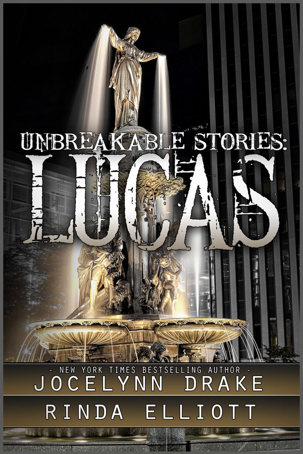 Lucas - Jocelyn Drake and Rinda Elliott - Unbreakable Stories