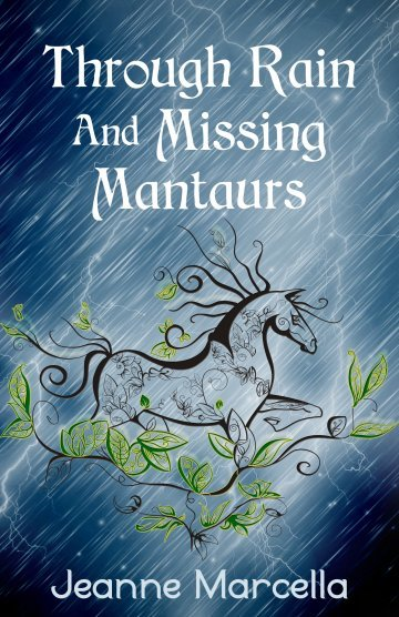 Through Rain and Missing Mantaurs - Jeanne Marcella