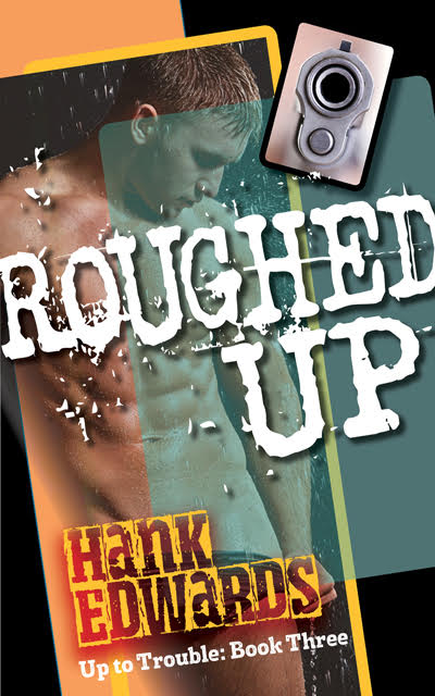 Roughed Up - Hank Edwards - Up to Trouble