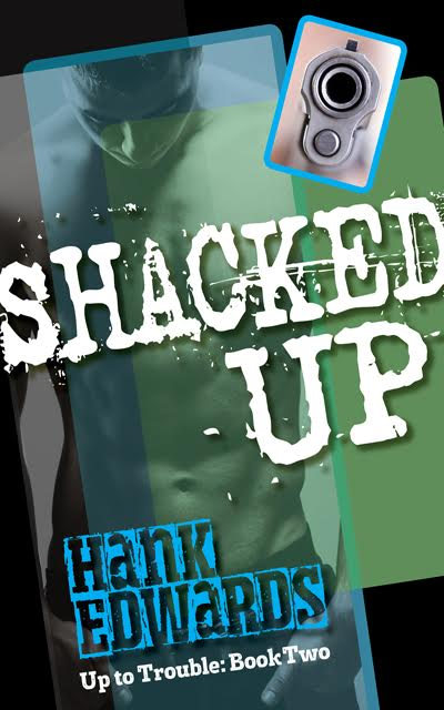Shacked Up - Hank Edwards - Up to Trouble