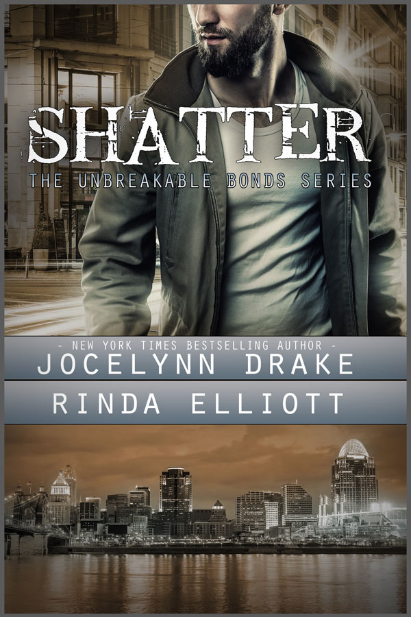 Shatter - Rinda Elliott and Jocelyn Drake - Unbreakable Bonds