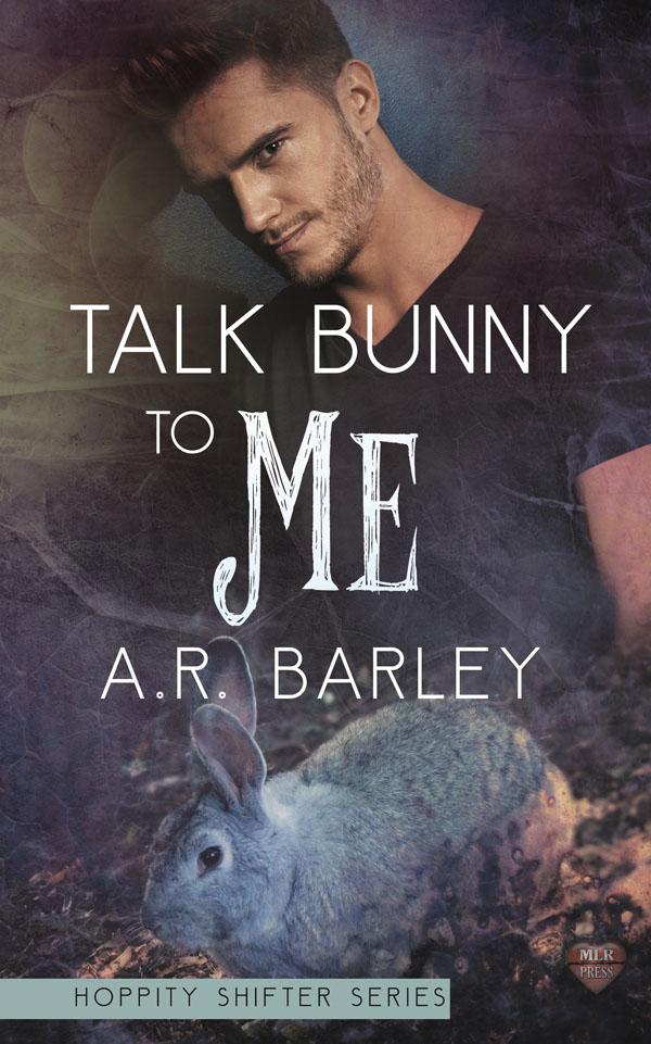 Talk Bunny to Me - A.R. Barley - Hoppity Shifter