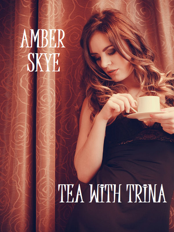 Tea With Trina - Amber Skye
