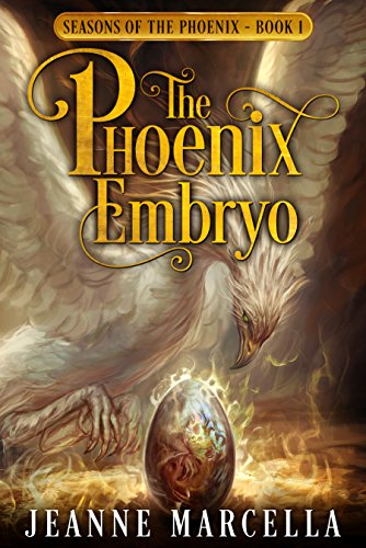 The Phoenix Embryo - Jeanne Marcella - Seasons of the Phoenix