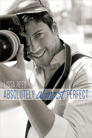 Absolutely, Almost, Perfect - Lissa Reed - Sucre Coeur
