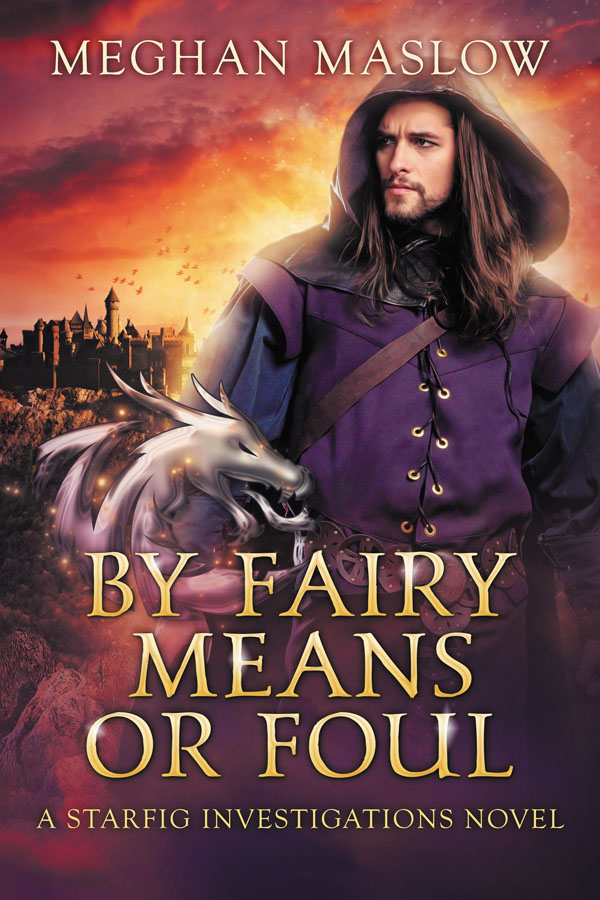 By Fairy Means or Foul - Meghan Maslow - Starfig Investigations