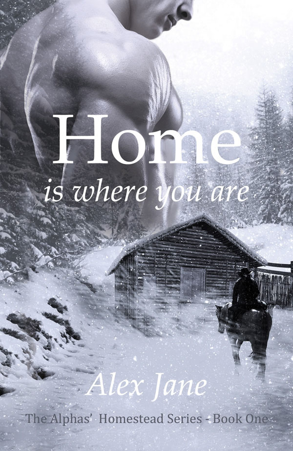Home is Where You Are - Alex Jane - Alpha's Homestead