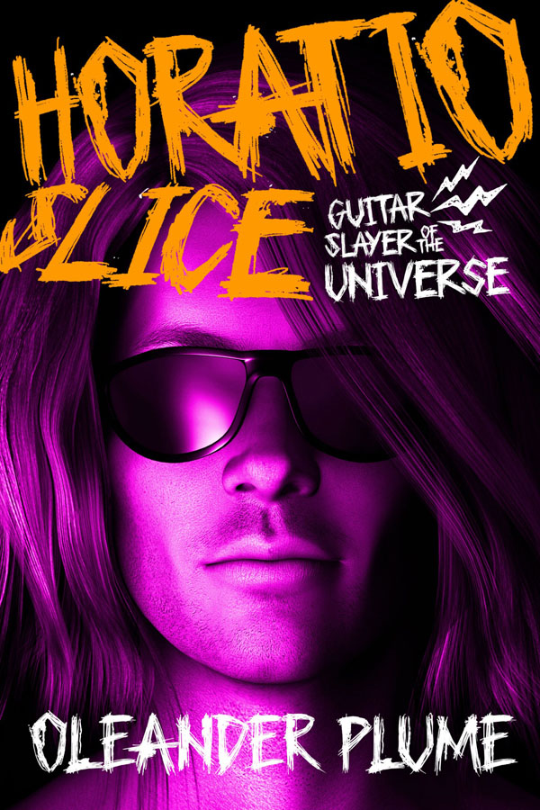 Horatio Slice, Guitar Slayer of the Universe - Oleander Plume