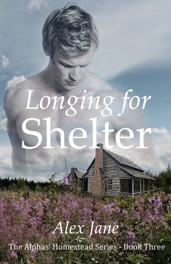 Longing for Shelter - Alex Jane - Alpha's Homestead