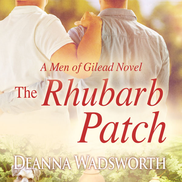 The Rhubarb Patch - Deanna Wadsworth - Men of Gilead