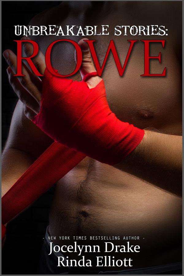 Rowe - Jocelyn Drake and Rinda Elliott - Unbreakable Stories