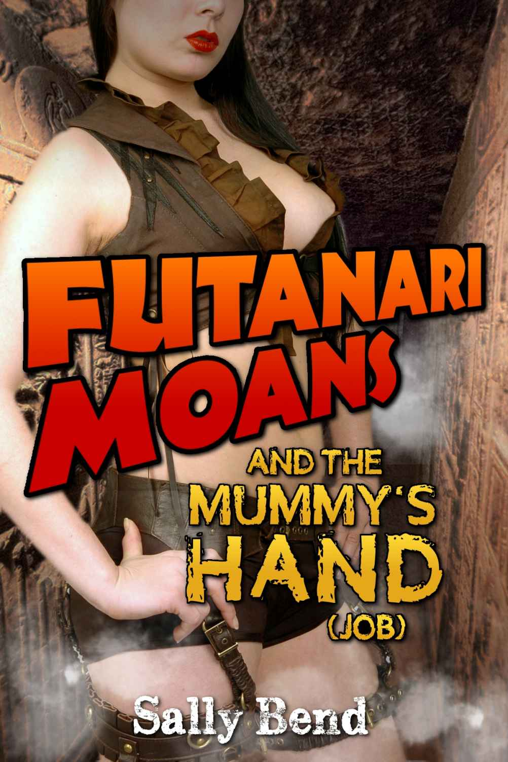 Futanari Moans and the Mummy's Hand (Job) - Sally Bend