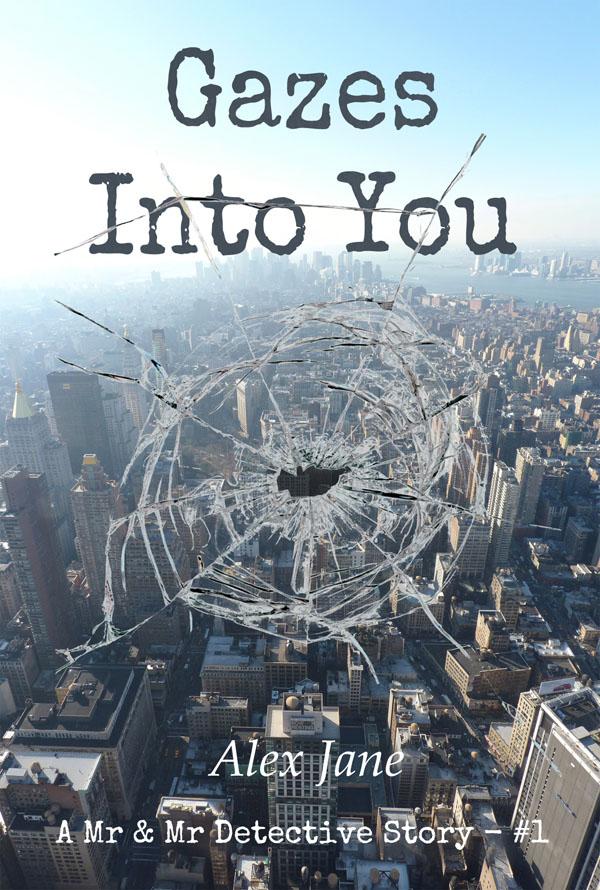 Gazes Into You - Alex Jane - A Mr & Mr Detective Story