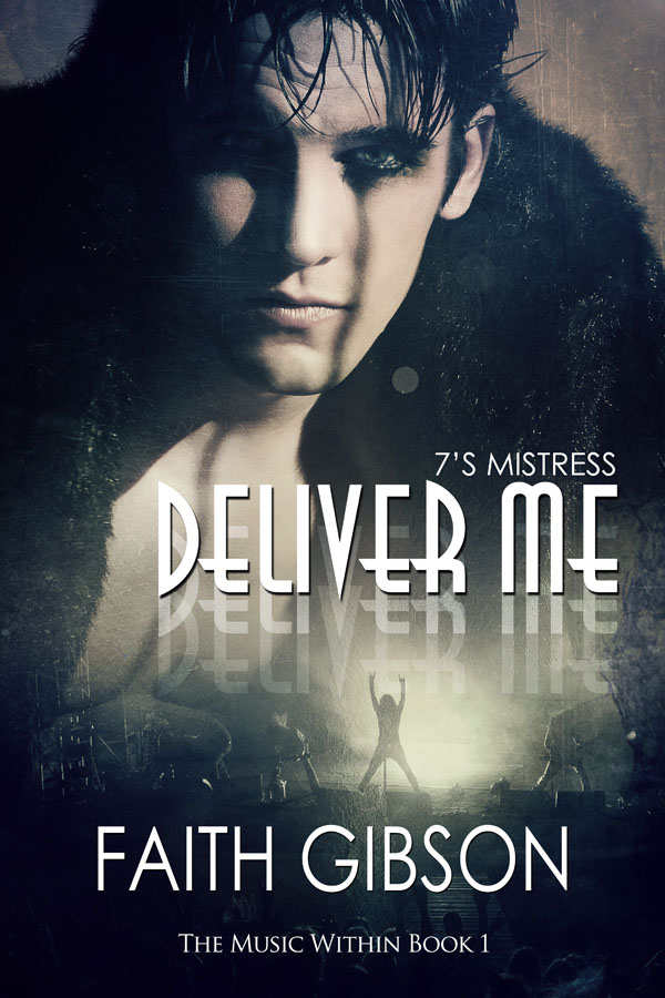 Deliver Me - Faith Gibson - 7's Mistress