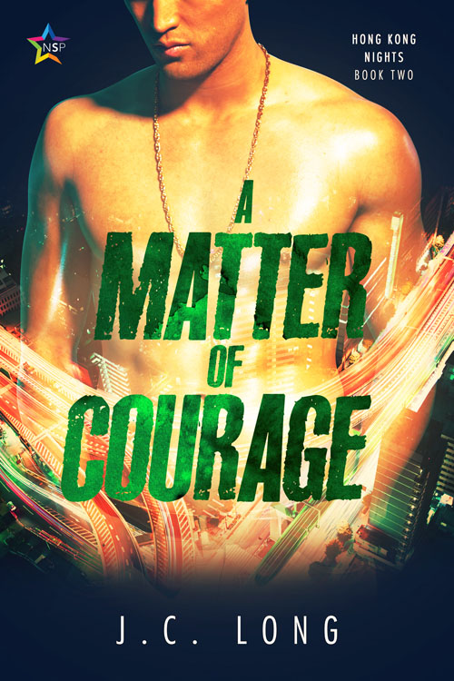 A Matter of Courage - J.C. Long - Hong Kong Nights