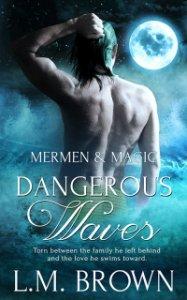 Dangerous Waves - L.M. Brown - Mermen & Magic