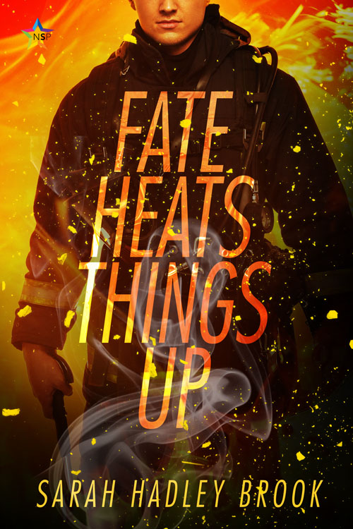 Fate Heats Things Up - Sarah Hadley Brook