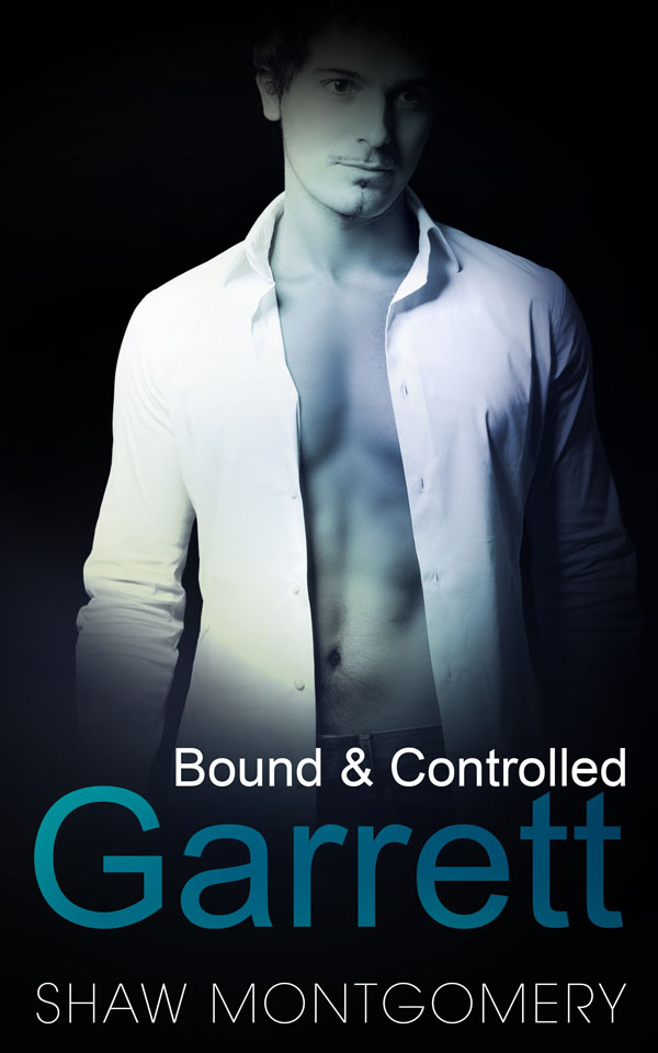 Garrett - Shaw Montgomery - Bound & Controlled