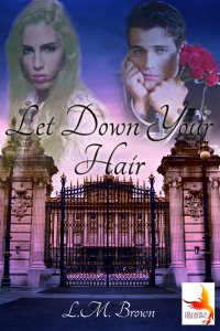 Let Down Your Hair - L.M. Brown