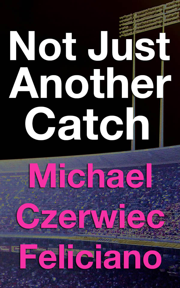 Not Just Another Catch - Michael Czerwiec Feliciano