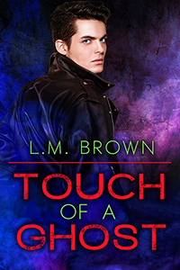 Touch of a Ghost - L.M. Brown