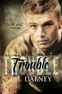 Trouble - JM Dabney - Twirled World