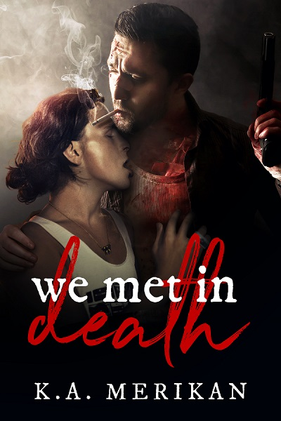 We Met in Death - K.A. Merikan