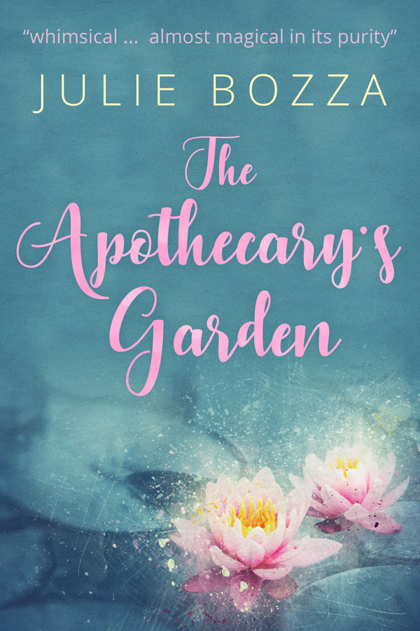 The Apothecary's Garden - Julie Bozza